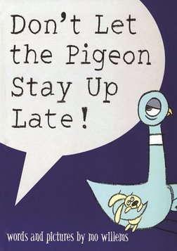 Don't Let The Pigeon Stay Up Late